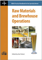 Practical Handbook for the Specialty Brewer: Raw Materials and Brewhouse Operations, Volume 1