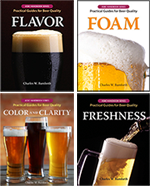 COLOR AND CLARITY, FRESHNESS, FOAM, and FLAVOR: Practical Guides for Beer Quality