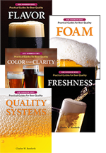 QUALITY SYSTEMS, COLOR AND CLARITY, FRESHNESS, FLAVOR, and FOAM: <BR>Practical Guides for Beer Quality