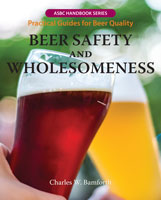 BEER SAFETY AND WHOLESOMENESS: Practical Guides for Beer Quality