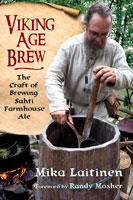 Viking Age Brew: The Craft of Brewing Sahti Farmhouse Ale