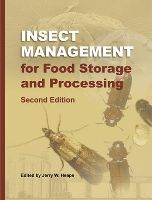 Insect Management for Food Storage and Processing, Second Edition