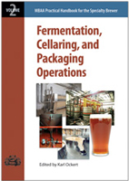 Practical Handbook for the Specialty Brewer: Fermentation, Cellaring, and Packaging Operations