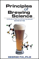 Principles of Brewing Science: A Study of Serious Brewing Issues, Second Edition